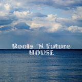 Roots 'N Future House