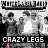 White Label Radio Ep. 172 Guest: Crazy Legs