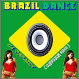 BRAZIL DANCE - MIXED BY CJ PROJECT ( Remixing 2016 )