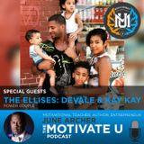 MotivateU! with June Archer Feat. The Ellises - Devale & Kay Kay