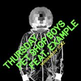 Pet Shop Boys ft. Example : Thursday (The X-Tended Day Remixes by JCRZ)