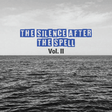 The Silence After The Spell - Vol. 2