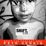SHIFT LTD PODCAST #001 - PETR SERKIN