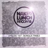 Naked Lunch PODCAST #197 - BORIQUA TRIBEZ