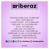 The Riberaz Weekly Top Ten 014