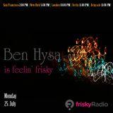 Ben Hysa is Feelin' Frisky [July 2011]