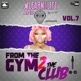 @LearnAsYouLift & @Apparel_89 - From The Gym 2 The Club (Volume.7)