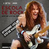 Escola de Rock - Episodio #02.10 - Steve Harris