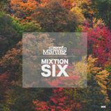 Mixtion Podcast Presented By Sergio Marttez #6