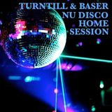 Turntill & Baser - Nu Disco Home Session (45 Min.)