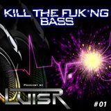 LuisR - Kill The Fuck*ng Bass
