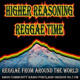 Higher Reasoning Reggae Time 9.10.17