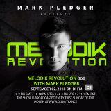 MELODIK REVOLUTION 068 WITH MARK PLEDGER