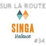 SUR LA ROUTE #34 : Singa Valence