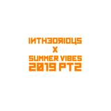 Summer Vibes 2019 PT2 - @intheorious