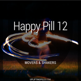 Happy Pill 12 - Movers & Shakers (First Half)