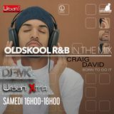 Urban Xtra OLDSKOOL R&B - 6 mai partie 1