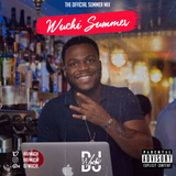 DJ Wuchi: Summer Mix 2017