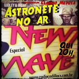 ASTRONETE NO AR! Com Claudio Medusa - Especial New Wave - Radio Cadillacs www.radiocadillacs.com.br