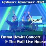UpBeat 030 Mixed by Double 6 (Emma Hewitt Concert @ The Wall)