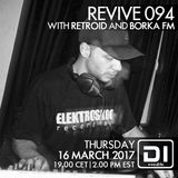 Revive 094 With Retroid And Borka FM (16-03-2017)