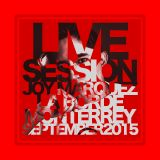 Live Sessions Joy Marquez September La Borde Monterrey 2015