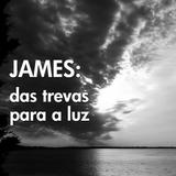 JAMES: das trevas para a luz - James Unruh
