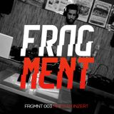 FRGMNT 003 - Mixed By Inzert