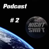 Nightshift Collective Podcast #2