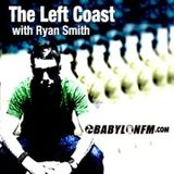 BabylonFm.com Presents The Left Coast with Ryan Smith_002