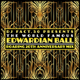 The Edwardian Ball - DJ FACT.50's Roaring 20th Anniversary Mix