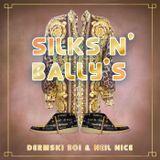 Selectah Dermski Boi & Neil Nice:  Silks N Ballys
