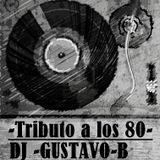 TRIBUTO A LA DECADA DE LOS 80 - GUSTAVO-B