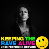 Keeping The Rave Alive Episode 390 feat. Reevoid