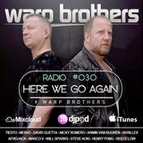 Warp Brothers - Here We Go Again Radio #030