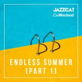 Endless Summer [Part 1]