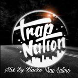 Mix By Blacko Trap Latino 002 5-3-2017