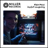 Niller Records pres. Joyfull Loughting by Kleinmaisi