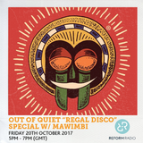 "Out Of Quiet pt.42 ""Regal Disco"" Special w/ Mawimbi 20th October 2017"