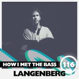 Langenberg - HOW I MET THE BASS #116