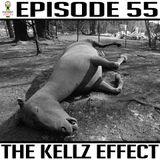 Episode 55 * The Kellz Effect*
