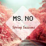 Ms. No • Spring Sessions #1