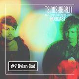Tsinoshi Dj Podcast #7: DYLAN GOD (Live @ Wave Of Sound 2013 - Italy)