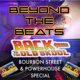 BEYOND THE BEATS - BOURBON STREET & POWERHOUSE CLASSICS MIXED BY GARBIE