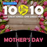 Soundwaves 10@10 #158: Mother's Day