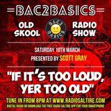 Bac2Basics oldskool show with Dj Scott Gray