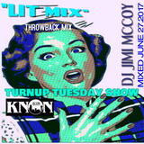 LIT MIX JUNE 27 2017 DJ JIMI MCCOY TURNUP TUES SHOW TAKIN U BACK IN TIME! KNON 89.3