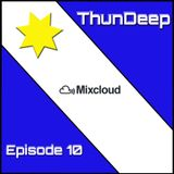 ThunDeep Episode 10