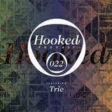 Hooked Podcast 22 - Tric