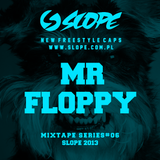 SLOPE Mr Floppy MIXTAPE SERIES # 6